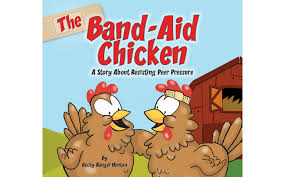 The Band-Aid Chicken: A Story About Resisting Peer Pressure – Books