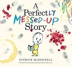 A Perfectly Messed-Up Story - Kindle edition by McDonnell, Patrick.  Children Kindle eBooks @ Amazon.com.
