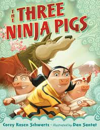 The Three Ninja Pigs: Schwartz, Corey Rosen, Santat, Dan: 8601400985496:  Amazon.com: Books