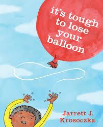 It's Tough to Lose Your Balloon: Krosoczka, Jarrett J.: 9780385754798:  Amazon.com: Books