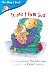 When I Feel Sad (The Way I Feel Books): Spelman, Cornelia Maude, Parkinson,  Kathy: 9780807588994: Amazon.com: Books