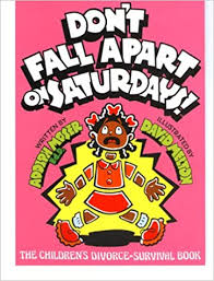 Image result for Don't Fall Apart on Saturdays! by A. Moser